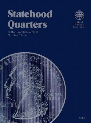 Image for State Series Quarters Vol.3, 2006-2009
