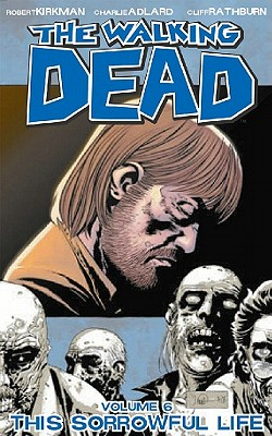 "Image for ""The Walking Dead, Vol. 6: This Sorrowful Life"""