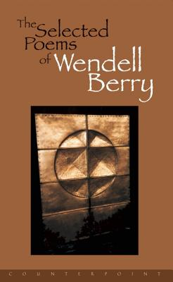 Image for THE SELECTED POEMS OF WENDELL BERRY