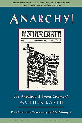 Anarchy!: An Anthology of Emma Goldman's Mother Earth, Glassgold, Peter