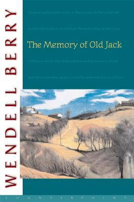 The Memory of Old Jack, WENDELL BERRY