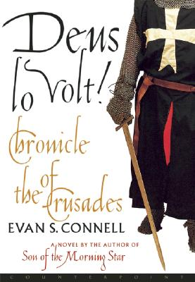 Deus lo Volt! : A Chronicle of the Crusades, Connell, Evan S.