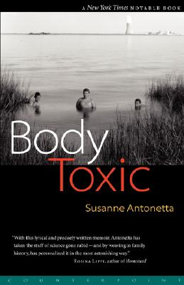 Body Toxic: An Environmental Memoir, Antonetta, Susanne