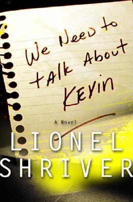 Image for We Need to Talk About Kevin: A Novel (Advanced Reading Copy) First Edition