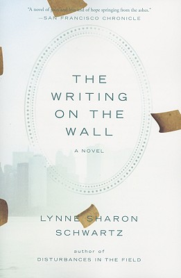 The Writing on the Wall: A Novel, Schwartz, Lynne Sharon