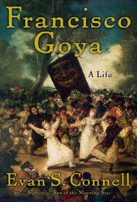 Image for Francisco Goya: Life and Times