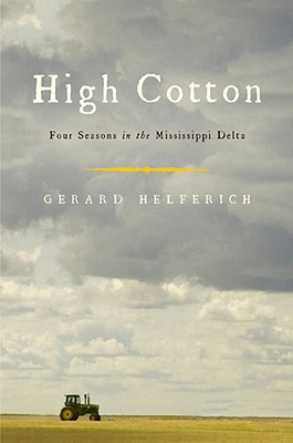 Image for High Cotton  Four Seasons in the Mississippi Delta