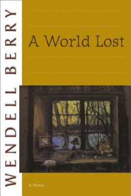 A World Lost: A Novel (Port William), WENDELL BERRY