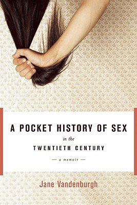 Image for POCKET HISTORY OF SEX IN THE TWENTIETH CENTURY