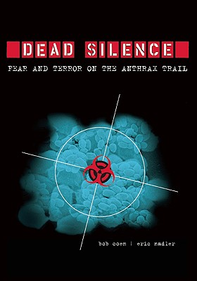 Image for Dead Silence: Fear and Terror on the Anthrax Trail