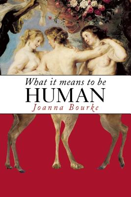 Image for What It Means to Be Human: Historical Reflections from the 1800s to the Present