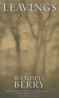 Leavings: Poems, Wendell Berry