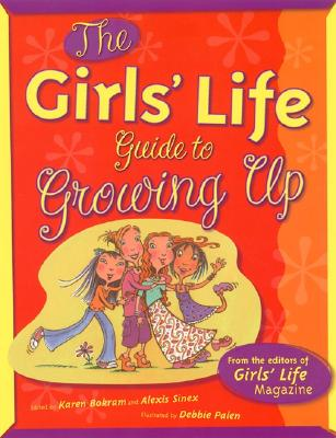 Image for The Girls' Life Guide to Growing Up (The Girls' Life Series)