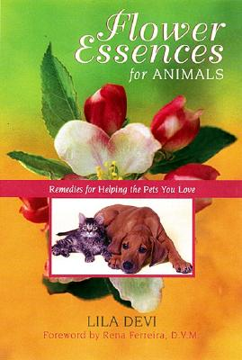 Image for Flower Essences for Animals: Remedies for Helping the Pets You Love