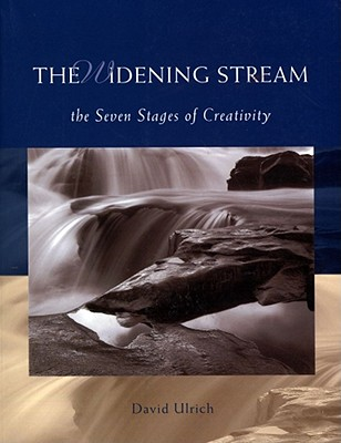 Image for The Widening Stream: The Seven Stages Of Creativity