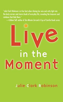 Live In The Moment, Robinson, Julie Clark
