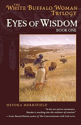 Image for Eyes of Wisdom: Book One in the White Buffalo Woman Trilogy (The Legend of White Buffalo Woman Trilogy)