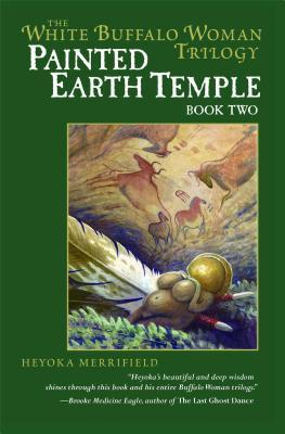 Painted Earth Temple (The White Buffalo Woman Trilogy), Merrifield, Heyoka