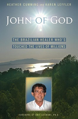 Image for John of God: The Brazilian Healer Who's Touched the Lives of Millions