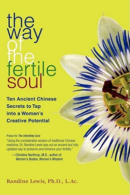 Image for The Way of the Fertile Soul: Ten Ancient Chinese Secrets to Tap into a Woman's Creative Potential