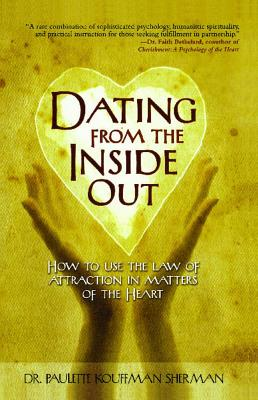 Image for Dating from the Inside Out: How to Use the Law of Attraction in Matters of the Heart