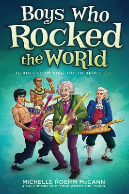 """Boys Who Rocked the World: Heroes from King Tut to Bruce Lee, """"McCann, Michelle Roehm"""""""