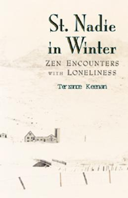 Image for St. Nadie in Winter: Zen Encounters with Loneliness