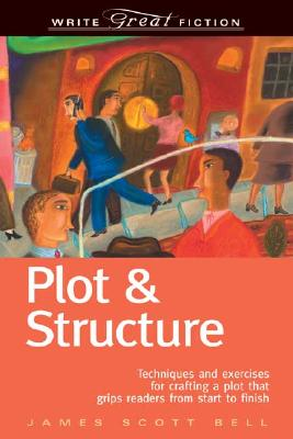 Image for PLOT AND STRUCTURE WRITE GREAT FICTION