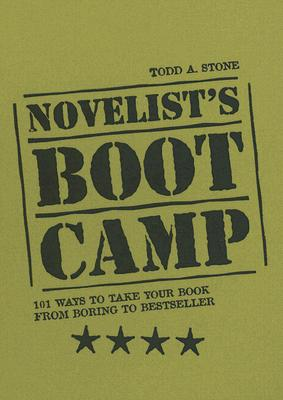 Image for Novelist's Boot Camp: 101 Ways to Take Your Book From Boring to Bestsell