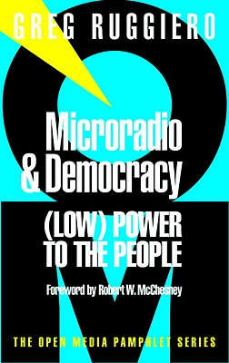 Microradio & Democracy (Open Media Series), Ruggiero, Greg