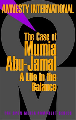 The Case of Mumia Abu-Jamal: A Life in the Balance (Open Media Series), Amnesty International