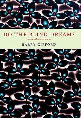 Image for Do the Blind Dream?: New Novellas and Stories