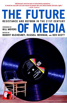 Image for The Future of Media: Resistance and Reform in the 21st Century