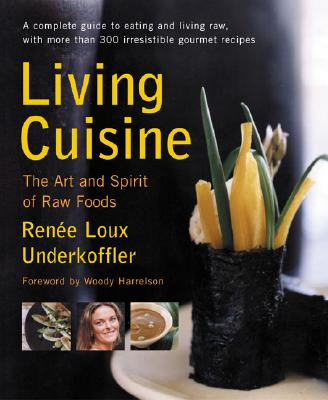 Image for Living Cuisine: The Art and Spirit of Raw Foods (Avery Health Guides)