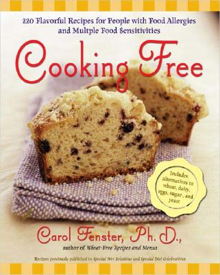 Cooking Free : 200Flavorful Recipes for People with Food Allergies and Multiple Food Sensitivi, Carol  Fenster