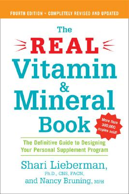 """Image for """"The Real Vitamin and Mineral Book, 4th edition: The Definitive Guide to Designing Your Personal Supplement Program"""""""