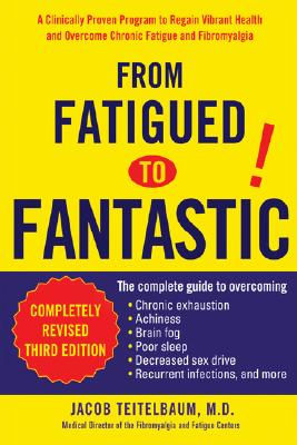 Image for FROM FATIGUED TO FANTASTIC PROGRAM TO REGAIN VIBRANT HEALTH AND OVERCOME CHRONIC FATIGUE AND FIBROMYAL