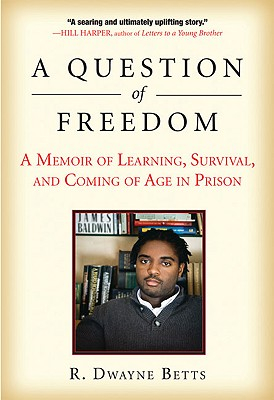 Image for Question of Freedom: A Memoir of Learning, Survival, and Coming of Age in Prison