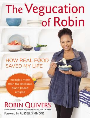 Image for The Vegucation of Robin: How Real Food Saved My Life