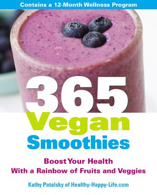 Image for 365 Vegan Smoothies: Boost Your Health With a Rainbow of Fruits and Veggies