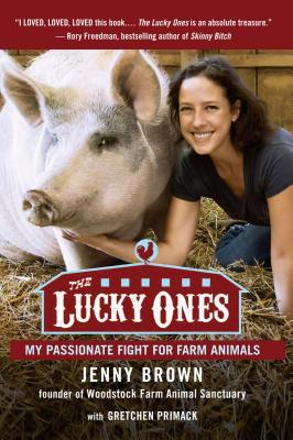 Image for The Lucky Ones: My Passionate Fight for Farm Animals