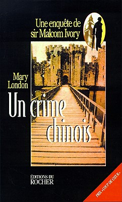Un Crime Chinois (French Edition), London, Mary