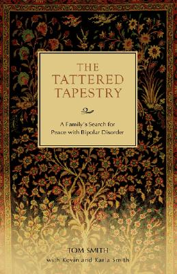 Image for The Tattered Tapestry: A Family's Search for Peace with Bipolar Disorder