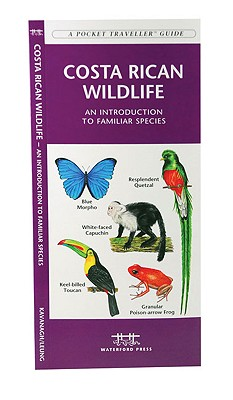 Costa Rica Wildlife: A Folding Pocket Guide to Familiar Species (Pocket Naturalist Guide Series), Kavanagh, James; Leung, Raymond [Illustrator]