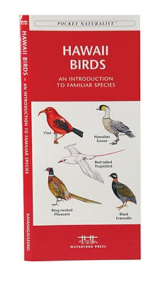 Hawaii Birds: A Folding Pocket Guide to Familiar Species (A Pocket Naturalist Guide), Kavanagh, James; Press, Waterford