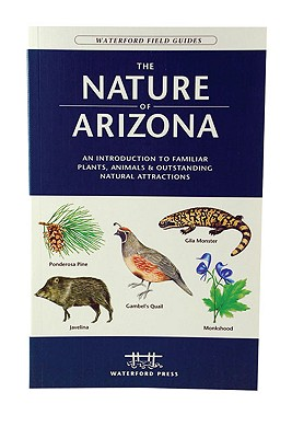 Image for The Nature of Arizona, 2nd ed: An Introduction to Familiar Plants, Animals & Outstanding Natural Attractions