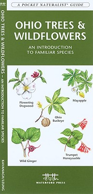 Ohio Trees & Wildflowers: A Folding Pocket Guide to Familiar Plants (A Pocket Naturalist Guide), Kavanagh, James; Press, Waterford