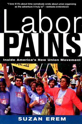 Image for Labor Pains: Inside America's New Union Movement