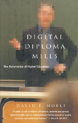 Image for Digital Diploma Mills: The Automation of Higher Eduction