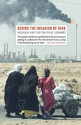 Behind the Invasion of Iraq, The Research Unit for Political Economy, The Research Unit for Political Economy